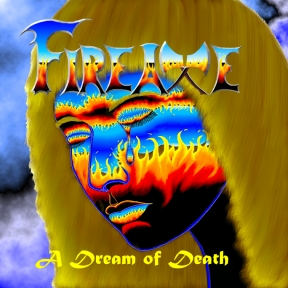 Fireaxe - A Dream of Death
