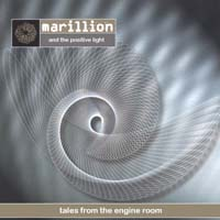 Marillion and the Positive Light - Tales from the Engine Room