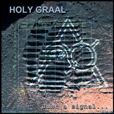 Holy Graal - Just a Signal ...