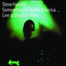 Steve Hackett - Somewhere In South America - 2CD