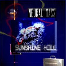 Neural Mass - Sunshine Hill