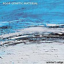 Poor Genetic Material - Winter's Edge