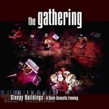 The Gathering - Sleepy Buildings