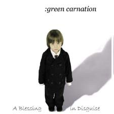 Green Carnation - A Blessing In Disguise