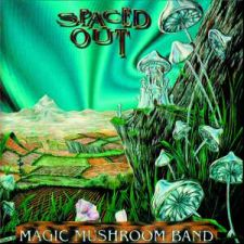 The Magic Mushroom Band - Spaced Out