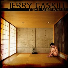 Jerry Gaskill - Come Somewhere
