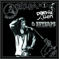 Daevid Allen and Euterpe - Studio Rehearsal Tapes 1977