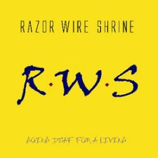 Razor Wire Shrine - Going Deaf For A Living