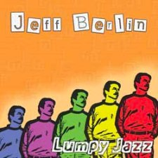 Jeff Berlin - Lumpy Jazz