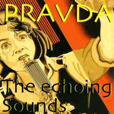 Pravda - The Echoing Sounds