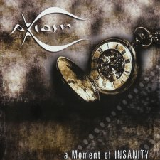 Axiom - A Moment Of Insanity
