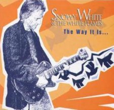 Snowy White & The White Flames - The Way It Is ...