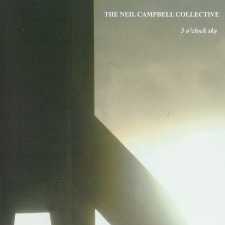 The Neil Campbell Collective - 3 O'Clock Sky
