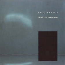 Neil Campbell - Through The Looking Glass