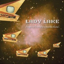 Lady Lake - Supercleandreammachine