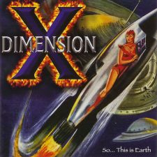 Dimension X - So ... This is Earth