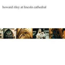 Howard Riley - At Lincoln Cathedral