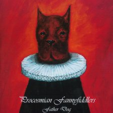 Procosmian Fannyfiddlers - Father Dog