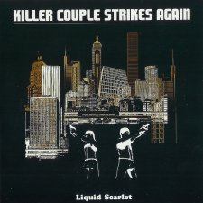 Liquid Scarlet - Killer Couple Strikes Again