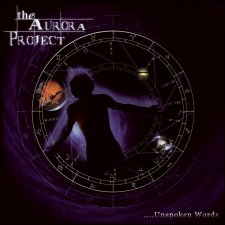 The Aurora Project - ... Unspoken Words