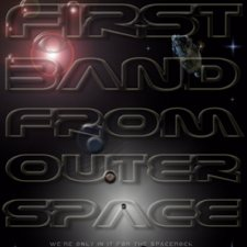 First Band from Outer Space - We're Only In It For The Spacerock