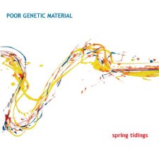 Poor Genetic Material – Spring Tidings