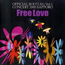 Free Love - Official Bootleg Vol 1 Concert 2005 Sapporo