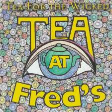Tea For The Wicked - Tea At Freds