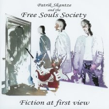 Patrik Skantze and the Free Souls Society - Fiction at First View