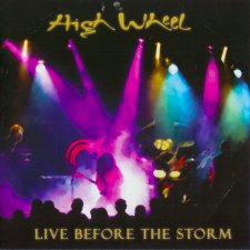 High Wheel - Live Before The Storm
