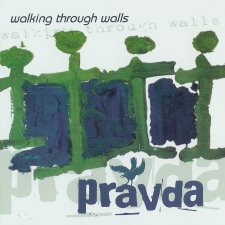 Pravda – Walking Through Walls