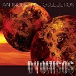 Dyonisos – An Incidental Collection