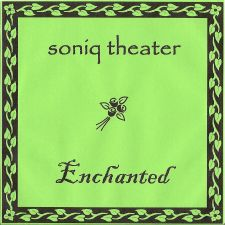Soniq Theater - Enchanted