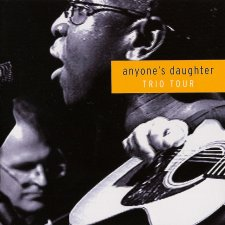 Anyone's Daughter – Trio Tour