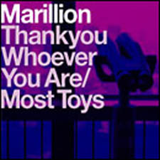 Marillion - Thankyou Whoever You Are / Most Toys