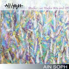 Ain Soph - Studio Live Tracks 80's and '05