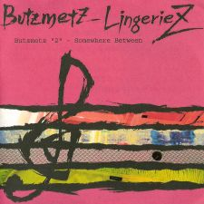 Butzmetz LingerieZ - Somewhere Between