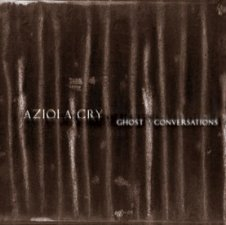 Aziola Cry – Ghost Conversations