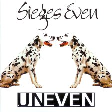 Sieges Even - Uneven