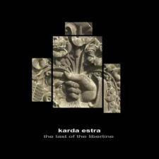 Karda Estra - The Last Of The Libertine