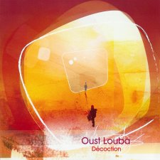 Oust Louba – Decoction