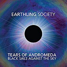 Earthling Society 2007 - Tears Of Andromeda 'Black Sails Against The Sky'