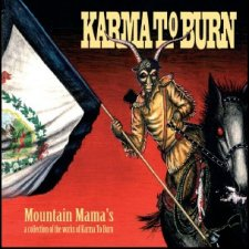 Karma To Burn - Mountain Mama's<br>~ A Collection Of The Works Of Karma To Burn