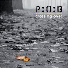 P:O:B - Crossing Over