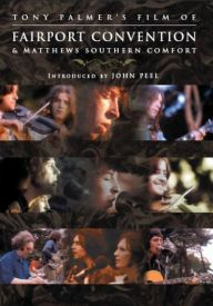 Tony Palmer film of - Fairport Convention & Matthews Southern Comfort