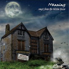 Manning – Songs From The Bilston House