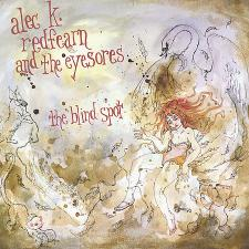 Alec K Redfearn And The Eyesores – The Blind Spot