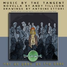 The Tangent - Not As Good As The Book