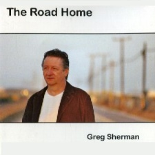 Greg Sherman – The Road Home