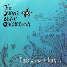 The Divine Baze Orchestra – Once We Were Born